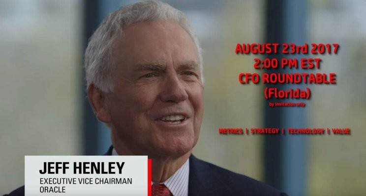 Interactive CFO Round table with Oracle Executive Vice Chairman – Mr. Jeff Henley